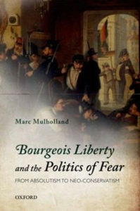 Ebook in inglese Bourgeois Liberty and the Politics of Fear: From Absolutism to Neo-Conservatism Mulholland, Marc