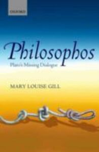 Foto Cover di Philosophos: Plato's Missing Dialogue, Ebook inglese di Mary Louise Gill, edito da OUP Oxford