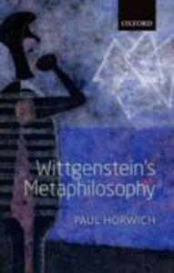 Ebook in inglese Wittgensteins Metaphilosophy Horwich, Paul