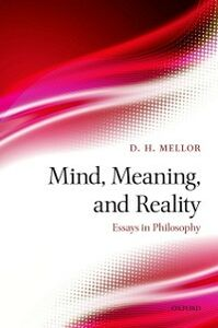 Foto Cover di Mind, Meaning, and Reality: Essays in Philosophy, Ebook inglese di D. H. Mellor, edito da OUP Oxford
