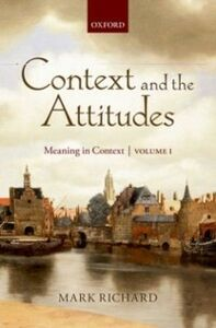 Ebook in inglese Context and the Attitudes: Meaning in Context, Volume 1 Richard, Mark