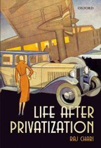 Foto Cover di Life After Privatization, Ebook inglese di Raj Chari, edito da OUP Oxford
