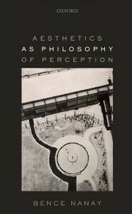 Ebook in inglese Aesthetics as Philosophy of Perception Nanay, Bence