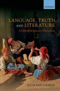 Ebook in inglese Language, Truth, and Literature: A Defence of Literary Humanism Gaskin, Richard