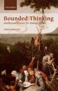 Ebook in inglese Bounded Thinking: Intellectual virtues for limited agents Morton, Adam