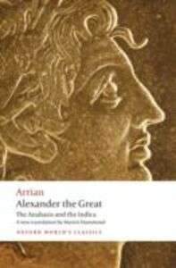 Foto Cover di Alexander the Great: The Anabasis and the Indica, Ebook inglese di Arrian, edito da OUP Oxford