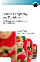 Gender, Geography, and Punishment: The Experience of Women in Carceral Russia