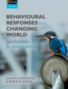 Ebook in inglese Behavioural Responses to a Changing World: Mechanisms and Consequences -, -