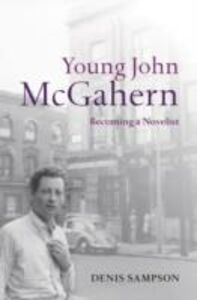 Foto Cover di Young John McGahern: Becoming a Novelist, Ebook inglese di Denis Sampson, edito da OUP Oxford