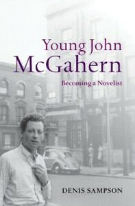Ebook in inglese Young John McGahern: Becoming a Novelist Sampson, Denis