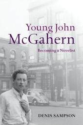 Young John McGahern: Becoming a Novelist