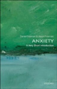 Ebook in inglese Anxiety: A Very Short Introduction Freeman, Daniel , Freeman, Jason