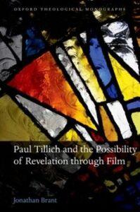 Foto Cover di Paul Tillich and the Possibility of Revelation through Film, Ebook inglese di Jonathan Brant, edito da OUP Oxford