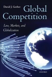 Ebook in inglese Global Competition: Law, Markets, and Globalization Gerber, David