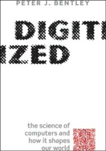 Foto Cover di Digitized: The science of computers and how it shapes our world, Ebook inglese di Peter J. Bentley, edito da OUP Oxford