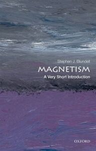 Foto Cover di Magnetism: A Very Short Introduction, Ebook inglese di Stephen J. Blundell, edito da OUP Oxford