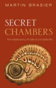 Foto Cover di Secret Chambers: The inside story of cells and complex life, Ebook inglese di Martin Brasier, edito da OUP Oxford