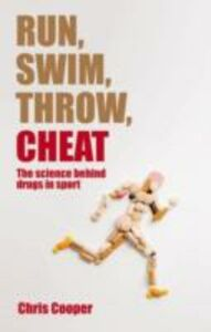 Ebook in inglese Run, Swim, Throw, Cheat:The science behind drugs in sport Cooper, Chris