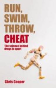 Ebook in inglese Run, Swim, Throw, Cheat:The science behind drugs in sport Cooper, Chris