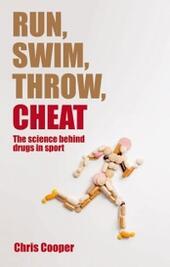 Run, Swim, Throw, Cheat:The science behind drugs in sport