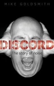 Ebook in inglese Discord: The Story of Noise Goldsmith, Mike