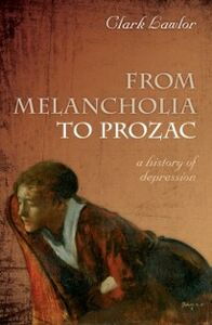 Ebook in inglese From Melancholia to Prozac: A history of depression Lawlor, Clark