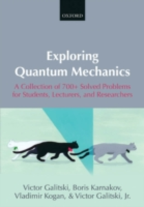 Ebook in inglese Exploring Quantum Mechanics: A Collection of 700+ Solved Problems for Students, Lecturers, and Researchers Galitski, Victor , Karnakov, Boris , Kogan, Vladimir