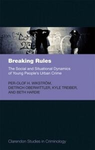 Foto Cover di Breaking Rules: The Social and Situational Dynamics of Young People's Urban Crime, Ebook inglese di AA.VV edito da OUP Oxford