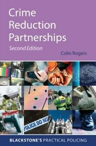 Ebook in inglese Crime Reduction Partnerships: A Practical Guide for Police Officers Rogers, Colin