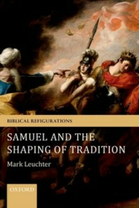 Ebook in inglese Samuel and the Shaping of Tradition Leuchter, Mark