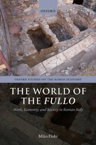 Ebook in inglese World of the Fullo: Work, Economy, and Society in Roman Italy Flohr, Miko