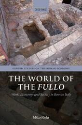 World of the Fullo: Work, Economy, and Society in Roman Italy
