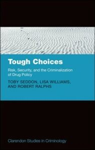 Foto Cover di Tough Choices: Risk, Security and the Criminalization of Drug Policy, Ebook inglese di AA.VV edito da OUP Oxford