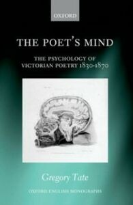 Ebook in inglese Poets Mind: The Psychology of Victorian Poetry 1830-1870 Tate, Gregory