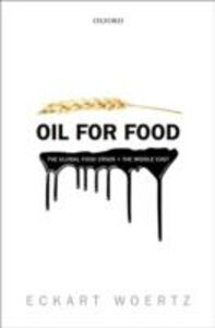 Foto Cover di Oil for Food: The Global Food Crisis and the Middle East, Ebook inglese di Eckart Woertz, edito da OUP Oxford