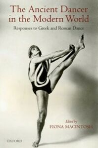 Ebook in inglese Ancient Dancer in the Modern World: Responses to Greek and Roman Dance -, -