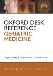 Foto Cover di Oxford Desk Reference: Geriatric Medicine, Ebook inglese di  edito da OUP Oxford