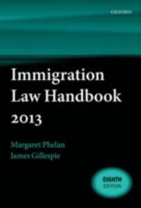 Ebook in inglese Immigration Law Handbook 2013 Gillespie, James , Phelan, Margaret