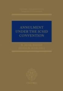 Ebook in inglese Annulment Under the ICSID Convention Bishop, R. Doak , Marchili, Silvia M.