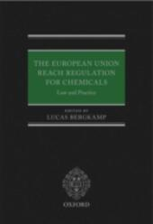 European Union REACH Regulation for Chemicals: Law and Practice