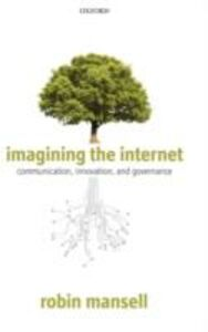 Foto Cover di Imagining the Internet: Communication, Innovation, and Governance, Ebook inglese di Robin Mansell, edito da OUP Oxford