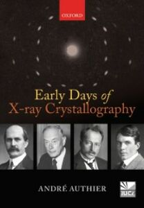 Ebook in inglese Early Days of X-ray Crystallography Authier, Andr&eacute
