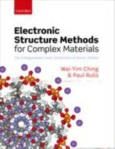 Foto Cover di Electronic Structure Methods for Complex Materials: The orthogonalized linear combination of atomic orbitals, Ebook inglese di Wai-Yim Ching,Paul Rulis, edito da OUP Oxford