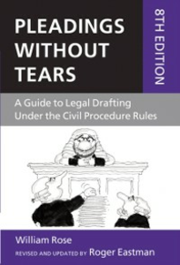 Ebook in inglese Pleadings Without Tears: A Guide to Legal Drafting Under the Civil Procedure Rules Eastman, Roger , Rose, William