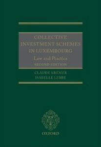Foto Cover di Collective Investment Schemes in Luxembourg: Law and Practice, Ebook inglese di Claude Kremer,Isabelle Lebbe, edito da OUP Oxford