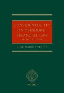 Foto Cover di Confidentiality in Offshore Financial Law, Ebook inglese di Rose-Marie Antoine, edito da OUP Oxford