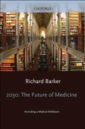 2030 - The Future of Medicine: Avoiding a Medical Meltdown