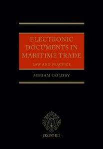 Foto Cover di Electronic Documents in Maritime Trade: Law and Practice, Ebook inglese di Miriam Goldby, edito da OUP Oxford