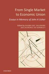 Foto Cover di From Single Market to Economic Union: Essays in Memory of John A. Usher, Ebook inglese di  edito da OUP Oxford