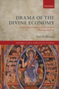 Ebook in inglese Drama of the Divine Economy: Creator and Creation in Early Christian Theology and Piety Blowers, Paul M.
